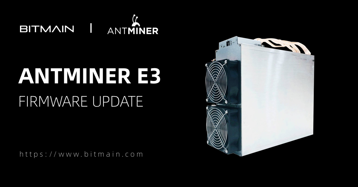 Bitmain Antminer E3 Firmware Update To Extend The Miner S Life Crypto Mining Blog It is able to mine ethereum (eth) with a maximum hashrate of 190,000,000 h/s for a power consumption of 760w. bitmain antminer e3 firmware update to